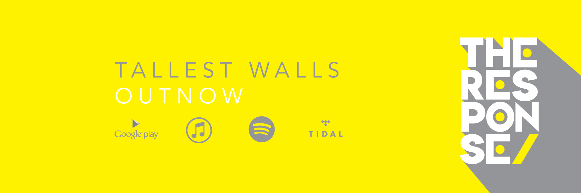The Response Tallest Walls out now