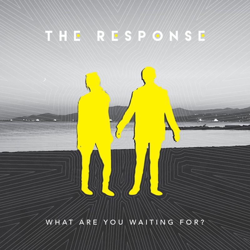 The Response What Are You Waiting For EP